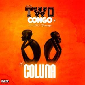 Os Two Congo - Ai Coluna (feat. Clenio Benga)
