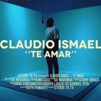 Cláudio Ismael - Te Amar