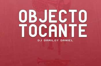 Dj Damiloy Daniel - Objecto Tocante