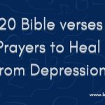 20 Bible verses Prayers to Heal from Depression
