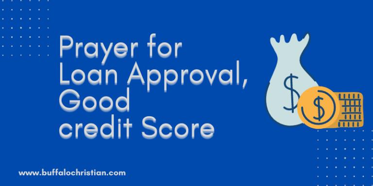 Prayer for Loan Approval, Good credit Score