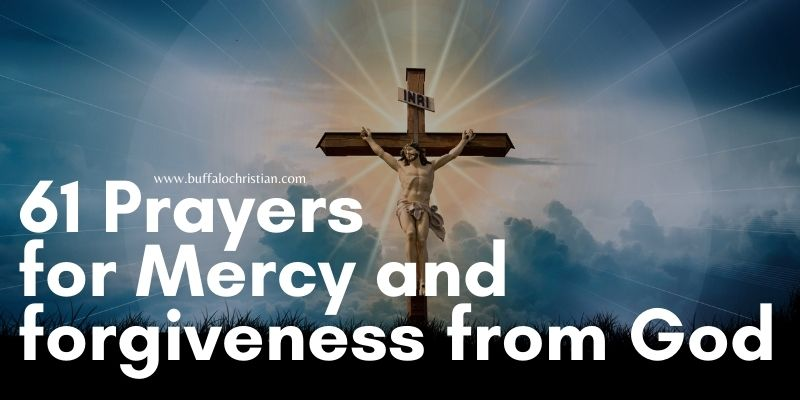 61 Prayers for Mercy and forgiveness from God