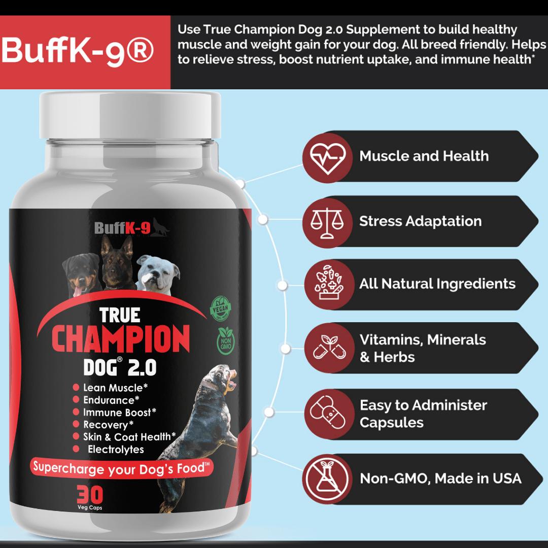 moral Accidentalmente Descarga  True Champion Dog® 2.0 (60 serving caps)   BuffK-9® Dog Supplements
