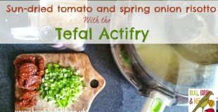 Sun-Dried Tomato And Spring Onion Risotto With The Tefal Actifry