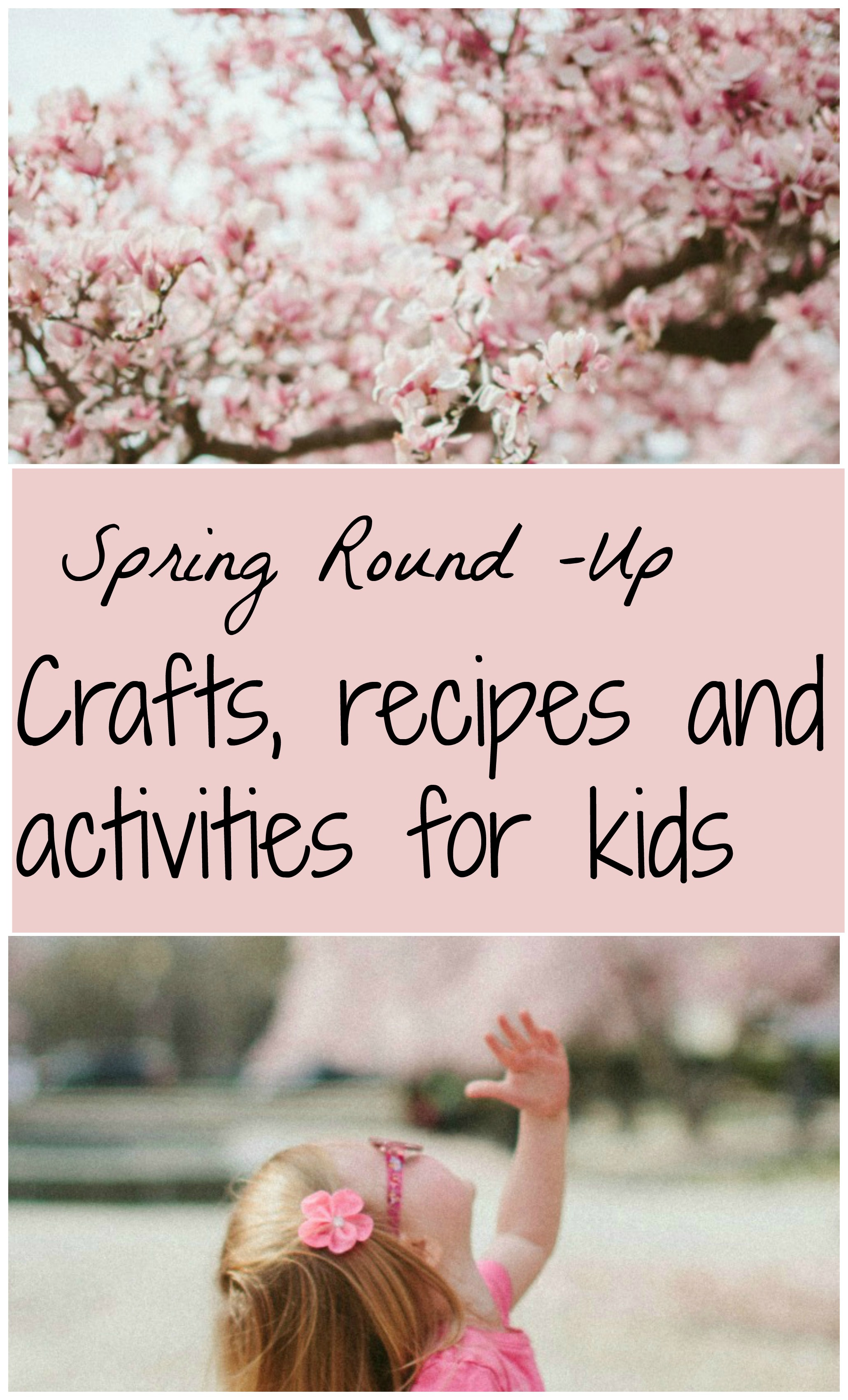 Spring Round-Up.Crafts, recipes and activities for kids