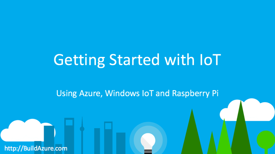 MkeAzure Slides: Getting Started with IoT using Azure, Windows IoT and Raspberry Pi