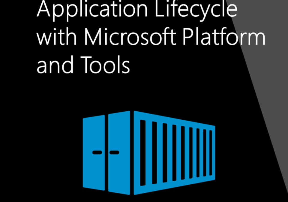 Free eBook: Containerized Docker Application Lifecycle with Microsoft Platform and Tools
