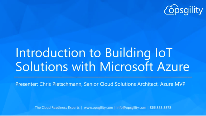 Webinar Recording: Introduction to Building IoT Solutions with Microsoft Azure