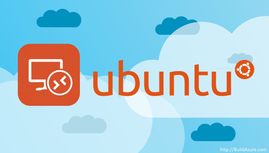 How to Setup an Ubuntu Linux VM in Azure with Remote Desktop (RDP) Access