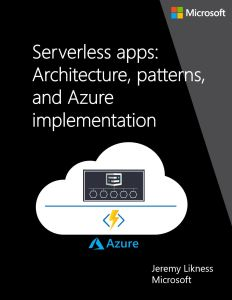 eBook: Serverless Apps: Architecture, Patterns, and Azure Implementation by Jeremy Likness 1