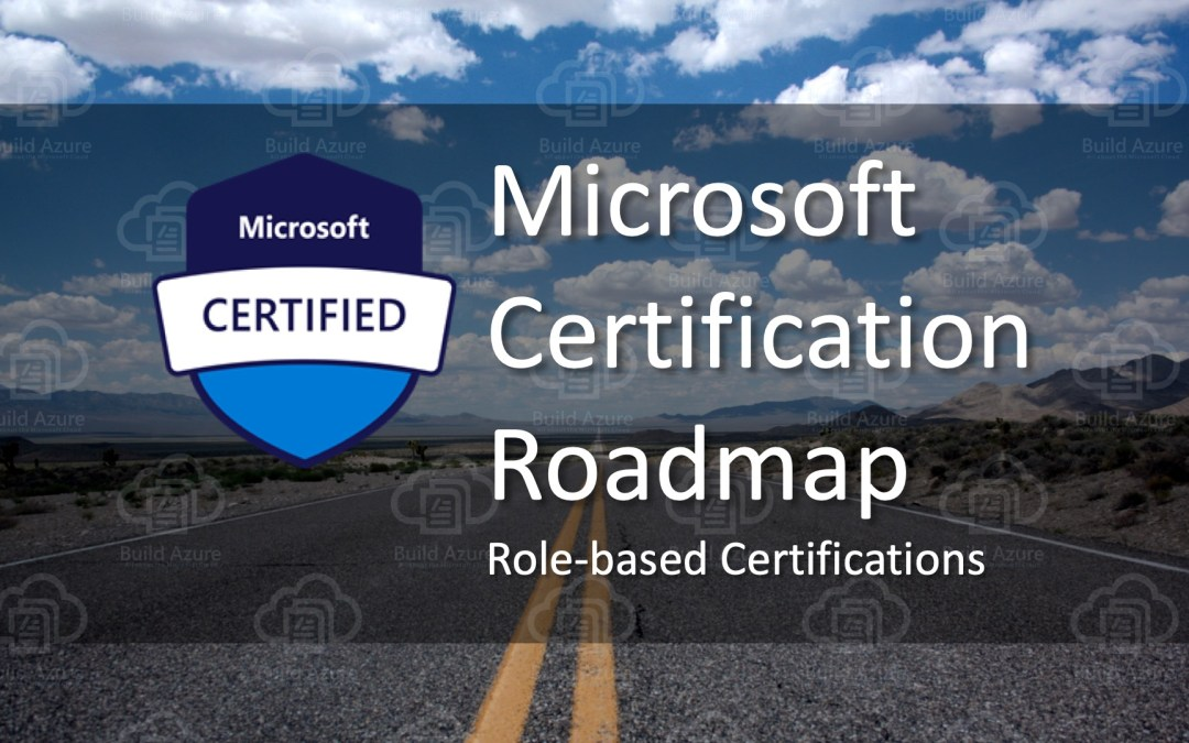 Microsoft Certification Roadmap for Role-based Paths