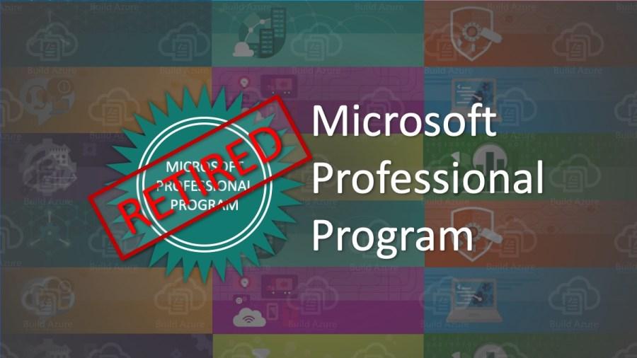 Goodbye, Microsoft Professional Program is Retiring