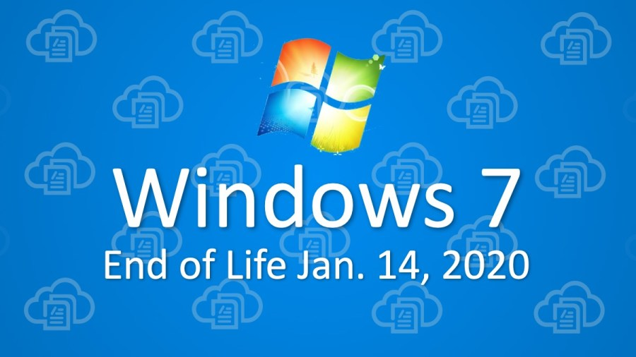 Windows 7 End of Life Jan. 14, 2020: Is your Enterprise prepared?