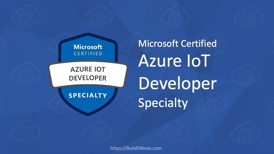Microsoft Azure IoT Developer (AZ-220) Certification is now LIVE