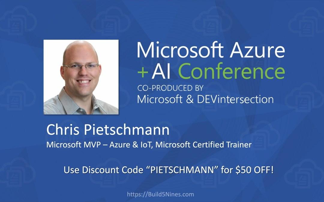Azure + AI Conference – Apr 2020 in Orlando, FL – Chris Pietschmann Speaking on Azure IoT