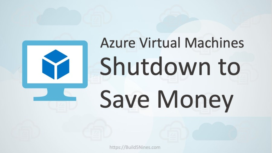 Properly Shutdown Azure VM to Save Money