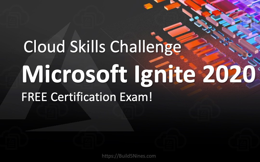 Microsoft Ignite Cloud Skills Challenge 2020: Free Certification Exam