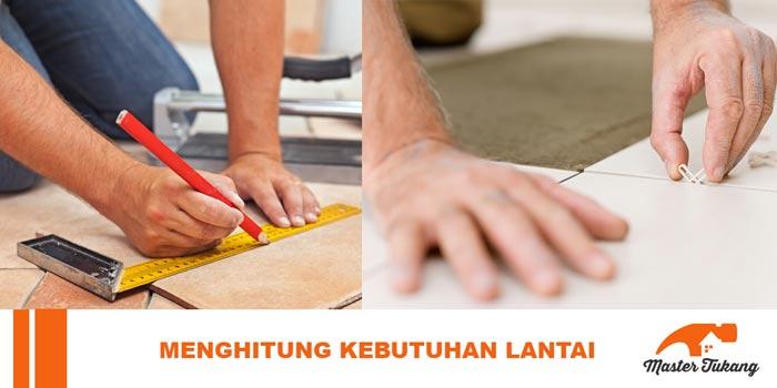 tips menghitung kebutuhan lantai
