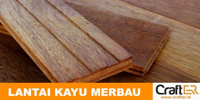 Lantai kayu Merbau Indah dan Kuat