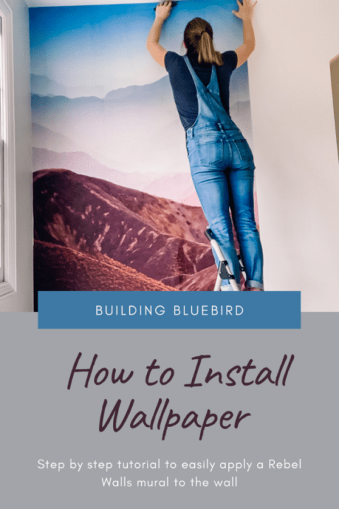 How to easily hang a wall mural on your wall | Building Bluebird  #rebelwalls #tutorial #wallpaper #beginnerdiy #mountainmural