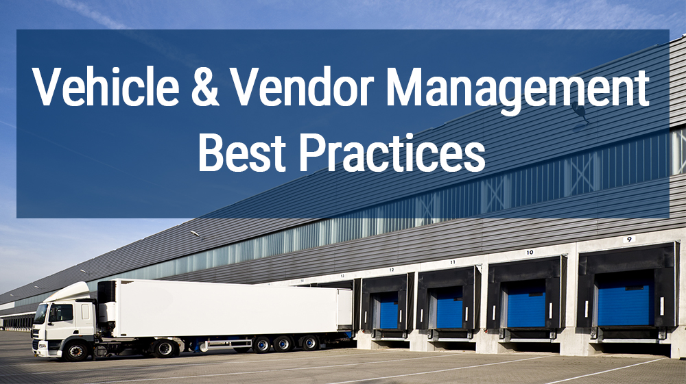 Vehicle And Vendor Management Best Practices