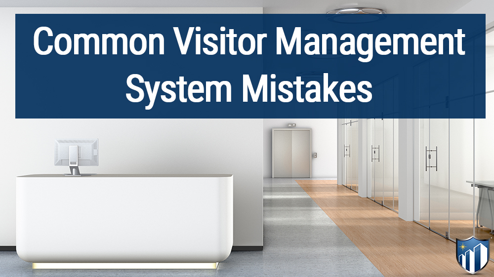 7 Common Visitor Management Mistakes
