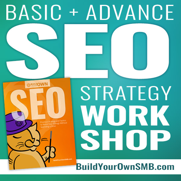 WORKSHOP: SEO Strategy + Tactics for Your Small Business