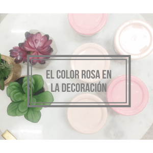 El color rosa en la decoración