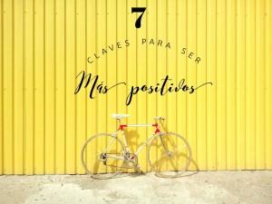 Estilo de vida: 7 claves para ser más positivos
