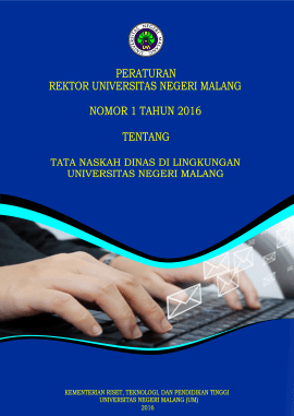 Peraturan Rektor Nomor 1 Tahun 2016 tentang Tata Naskah Dinas di Lingkungan Universitas Negeri Malang