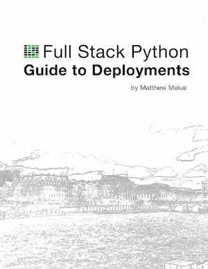 full_stack_python_guide_to_deployments-Book_Cover
