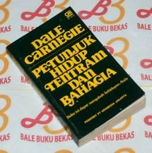 Dale Carnegie: Petunjuk Hidup Tenteram dan Bahagia