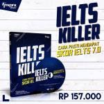 IELTS Killer, Cara Pasti Mendapat Skor IELTS 7.0