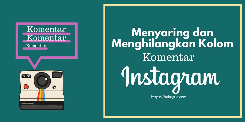 Cara menonaktifkan Kolom Komentar di post Instagram