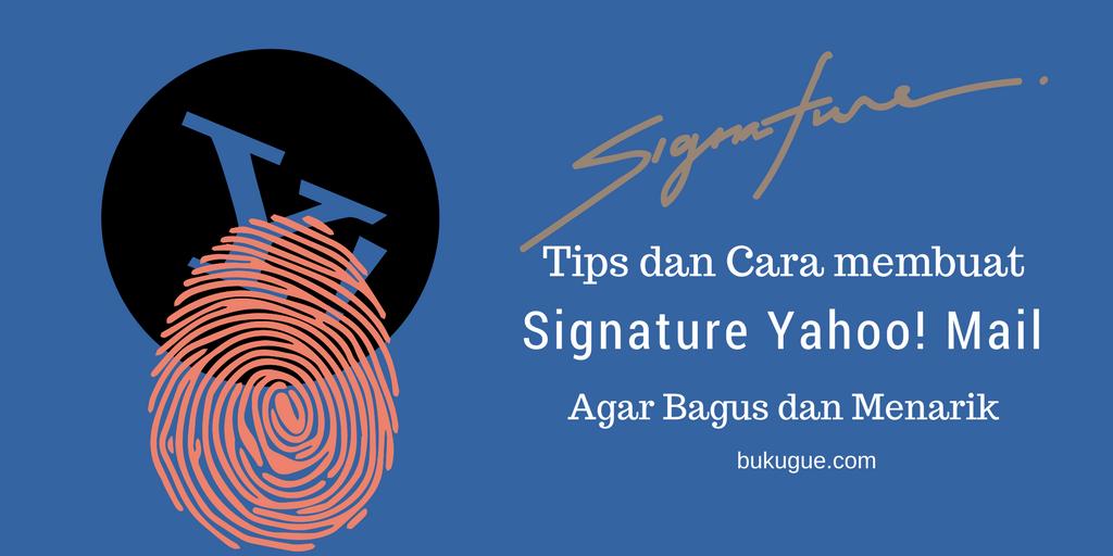 Cara mudah membuat Signature Yahoo! Mail yang Bagus dan Menarik