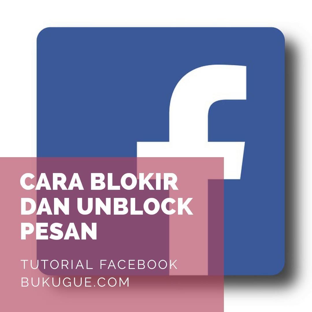 Cara memblockir dan membatalkan blokir pesan di facebook