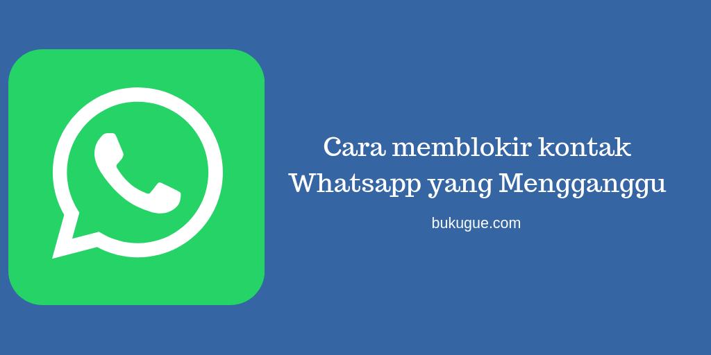 Ingin blokir kontak whatsapp? atau pengen tau apakah kamu di blokir ?
