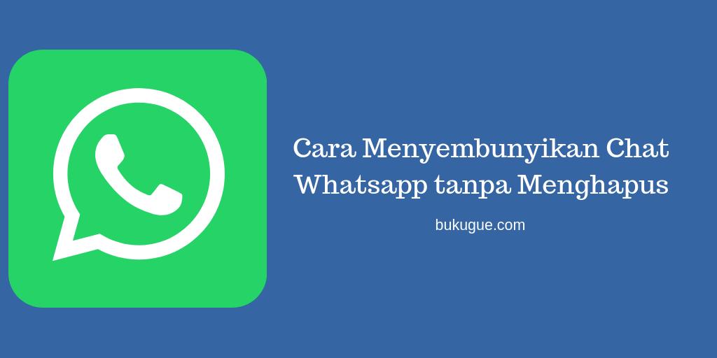 Cara mudah sembunyikan pesan WhatsApp kamu