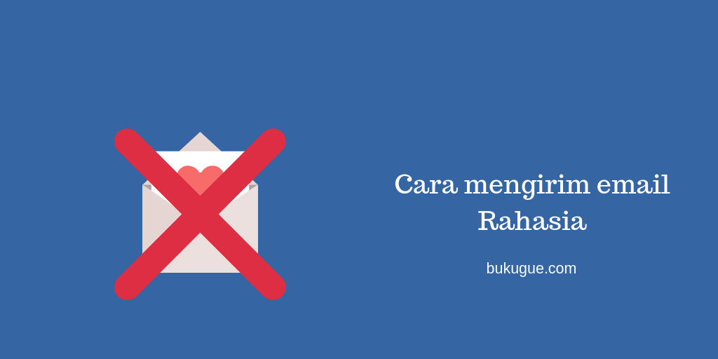 Cara mengirim dan membuka email rahasia menggunakan Gmail tanpa tambahan aplikasi