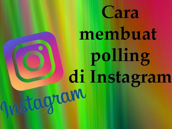 Cara membuat polling di instagram kamu