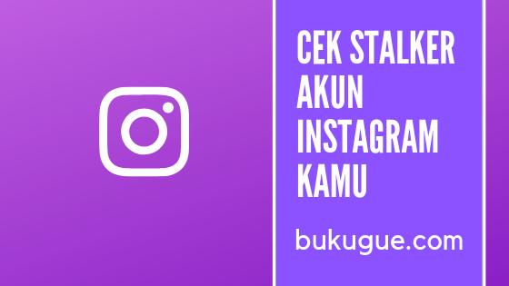 Cara cek dan lihat stalker Instagram online tanpa aplikasi