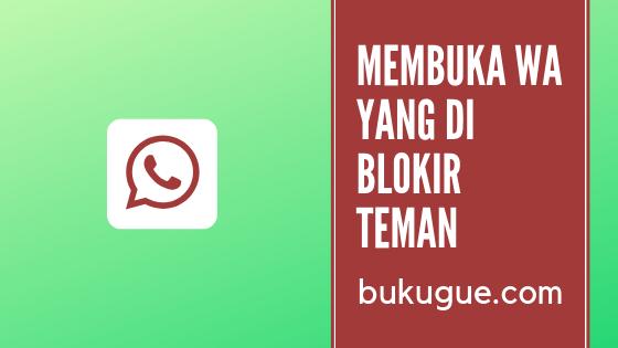 Tips membuka akun WhatsApp yang di blokir orang/teman