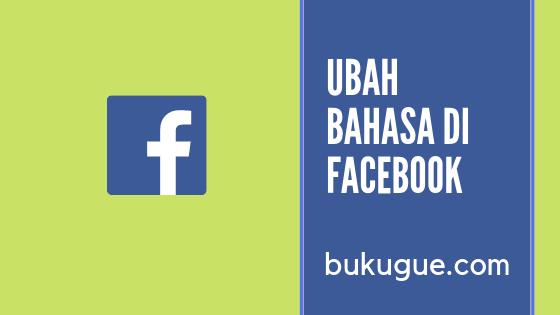 Cara ganti bahasa di facebook untuk yang gaptek