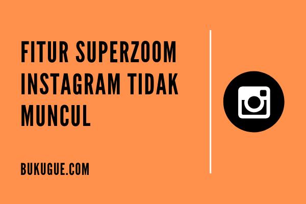 Cara mengembalikan Fitur Superzoom Instagram yang tidak muncul