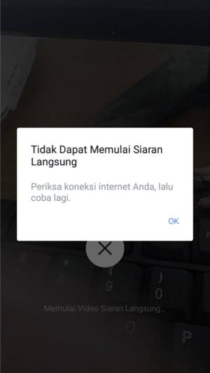 Gambar 1. Pesan/notifikasi tidak bisa memulai siaran langsung karena koneksi internet.