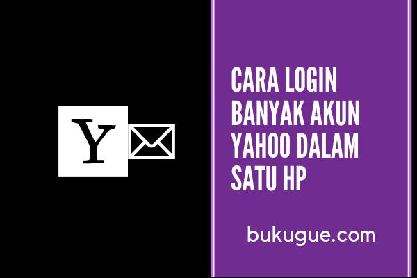 Cara login banyak akun email Yahoo sekaligus (dalam 1 hp)