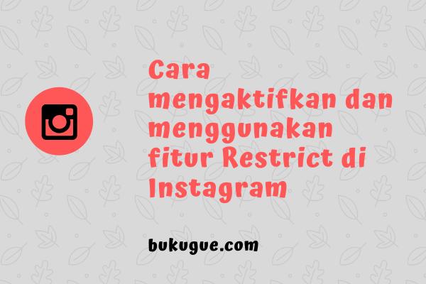 Cara mengaktifkan fitur restrict (batasi) di Instagram