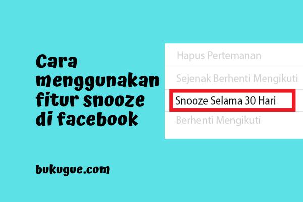 Cara menggunakan fitur snooze di facebook
