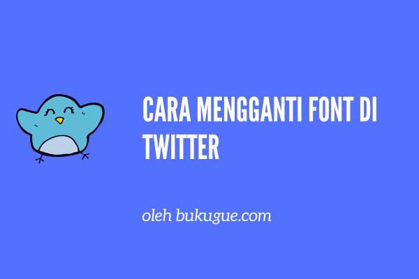 Cara mengganti font di tweet, bio dan DM twitter kamu ԃҽɳɠαɳ ϝσɳƚ υɳιƙ
