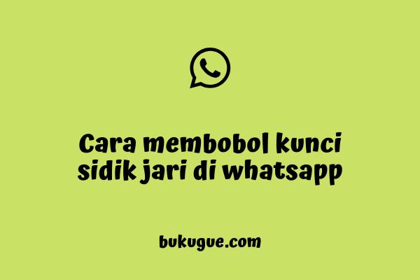 Cara membobol fitur fingerprint di whatsapp